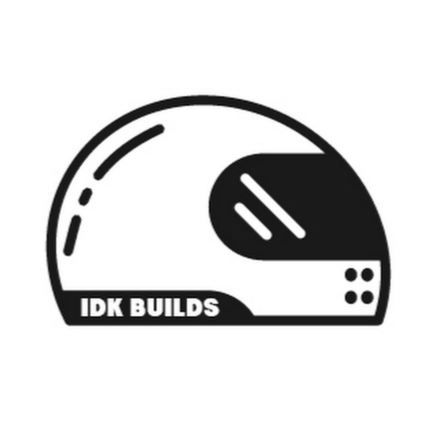 IDK Builds