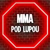 MMA pod lupou