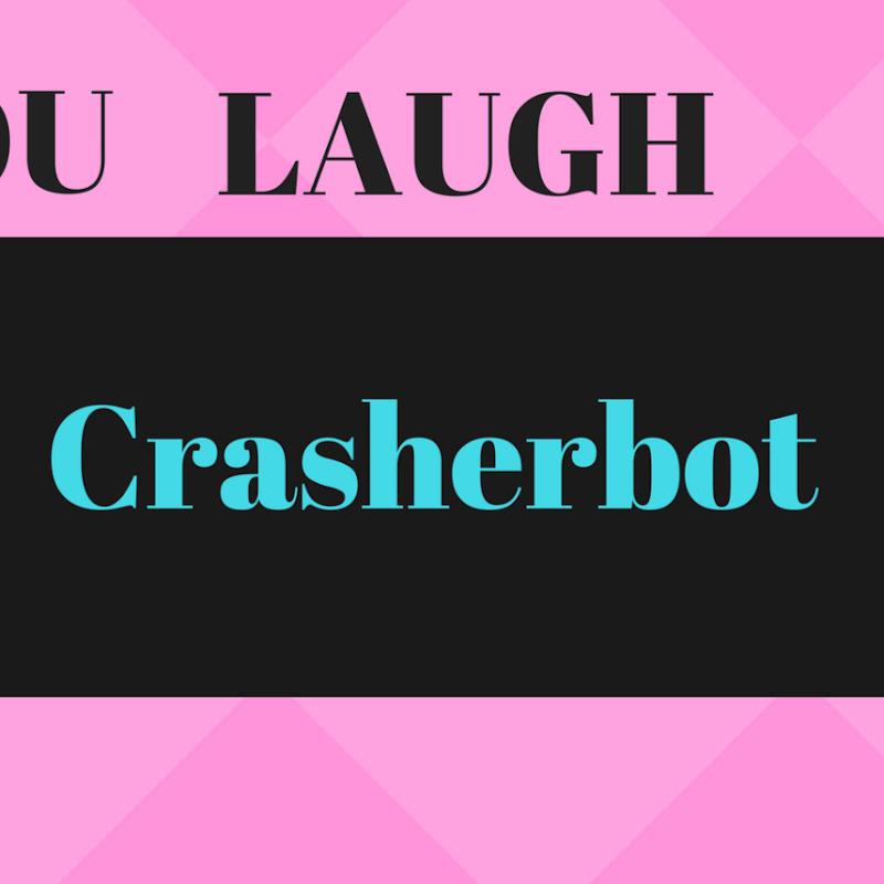 Crasherbot