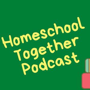 Homeschool Together Podcast