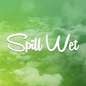 Spill Wet