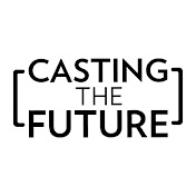Casting the Future