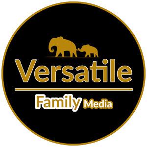 VERSATILE FAMILY MEDIA