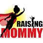 Raising Mommy - Youtube