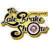 The Late Brake Show