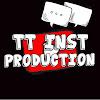 Tt \u0026 Inst Production