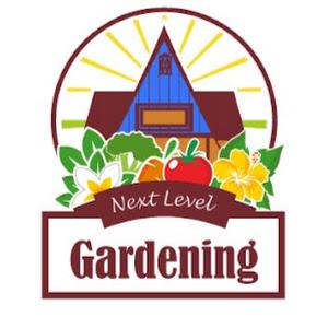 Next Level Gardening