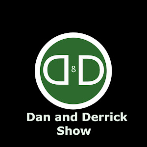 Dan and Derrick Show