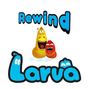 Larva Rewind