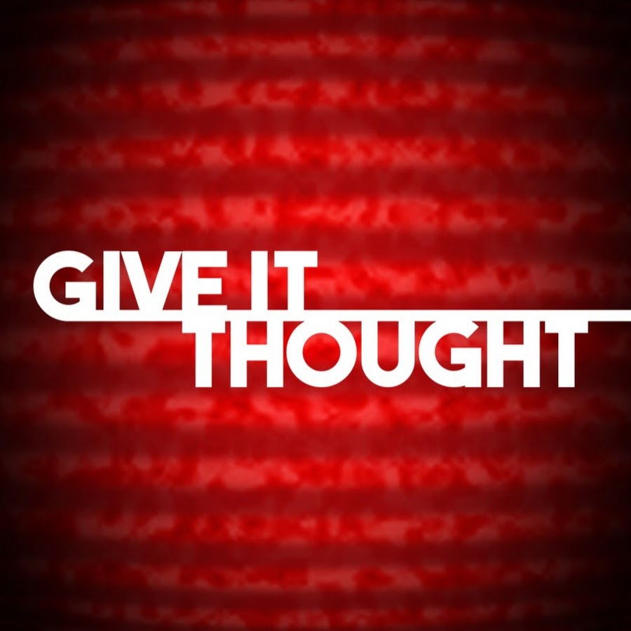 Give It Thought