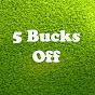 5 BucksOff