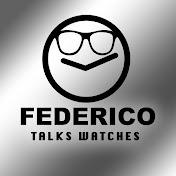 Federico Talks Watches net worth
