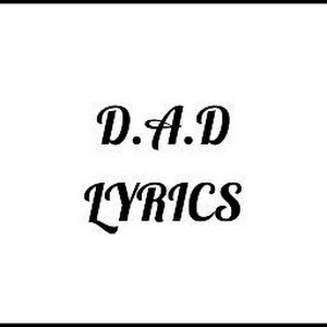DAD Lyrics