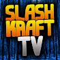 SLASH-KRAFT TV
