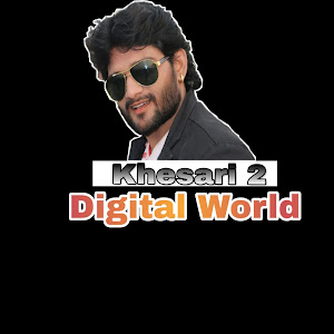 Khesari To Digital World
