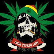 High Stereo Love ♥ Best Reggae Music net worth