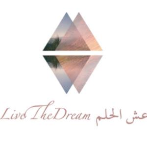 LiveTheDream l عش الحلم