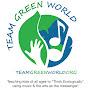 TeamGreenWorld - @TeamGreenWorld - Youtube