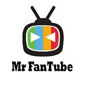 မစ္စတာ FanTube