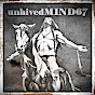 unhivedMIND67 - @unhivedMIND67 - Youtube
