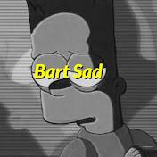 Bart Sad