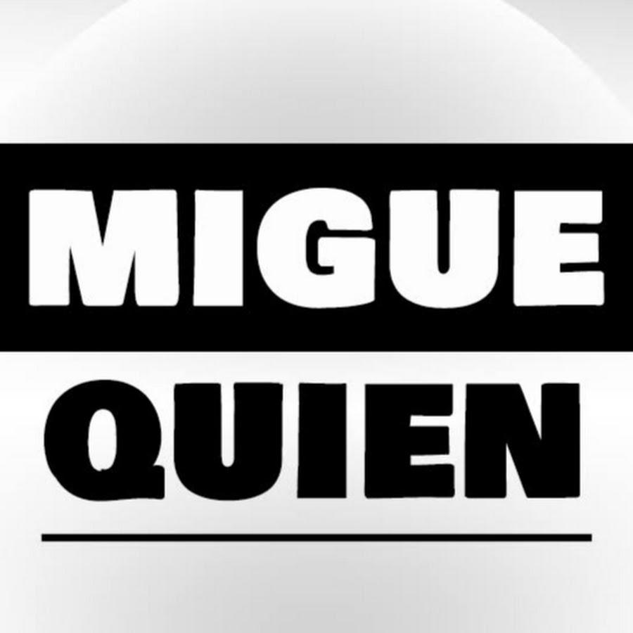Migue Quien