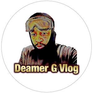 Deamer G Vlog
