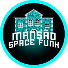 MANSÃO SPACE FUNK