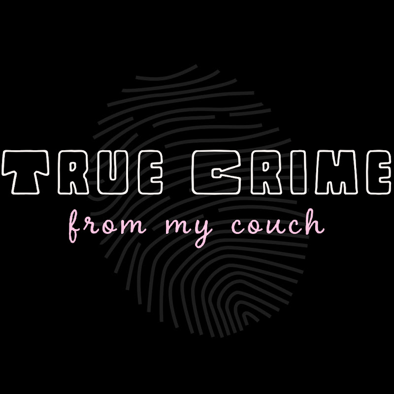 True Crime From My Couch (true-crime-from-my-couch)
