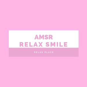 ASMR Relax Smile