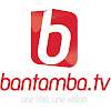 BANTAMBA TV OFFICIEL