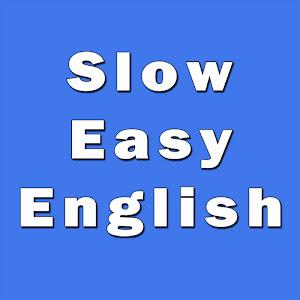 Slow Easy English