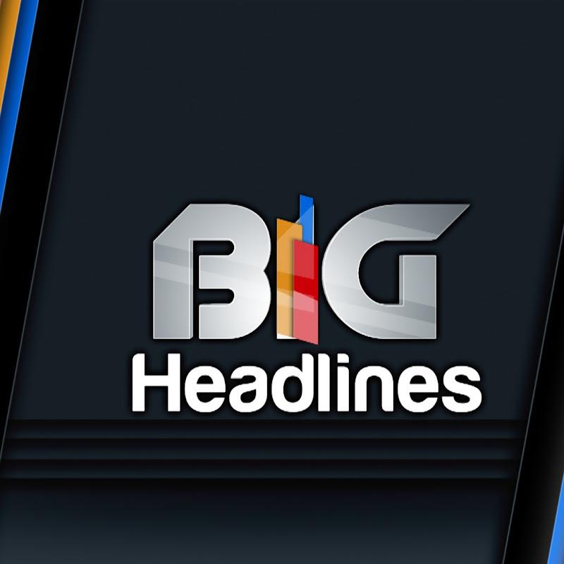 BIG Headlines