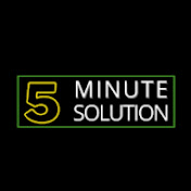 5 Minute Solution