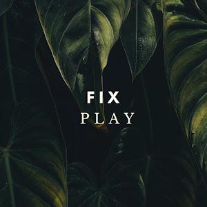 Fix Play