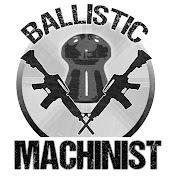 Ballistic Machinist net worth