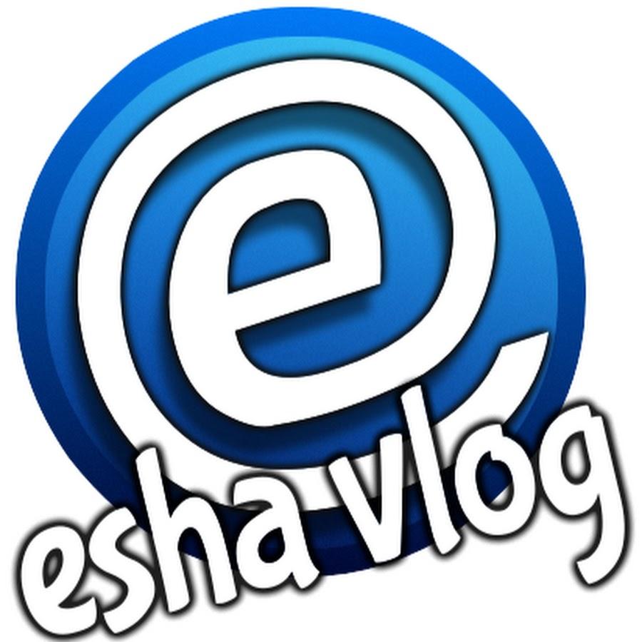 Esha Vlog