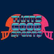 ThatsGoodSports Avatar