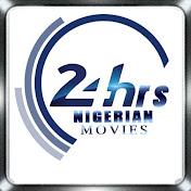 24hrs NIGERIAN MOVIES - latest nigerian movies net worth