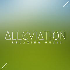 ALLEVIATION Relaxing Music