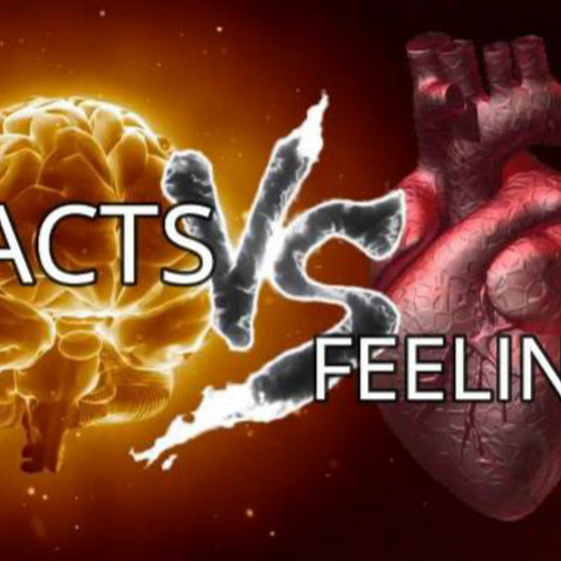 Facts VS. Feelings