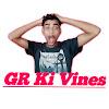 GR ki Vines