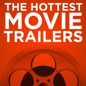 The Hottest Movie Trailers