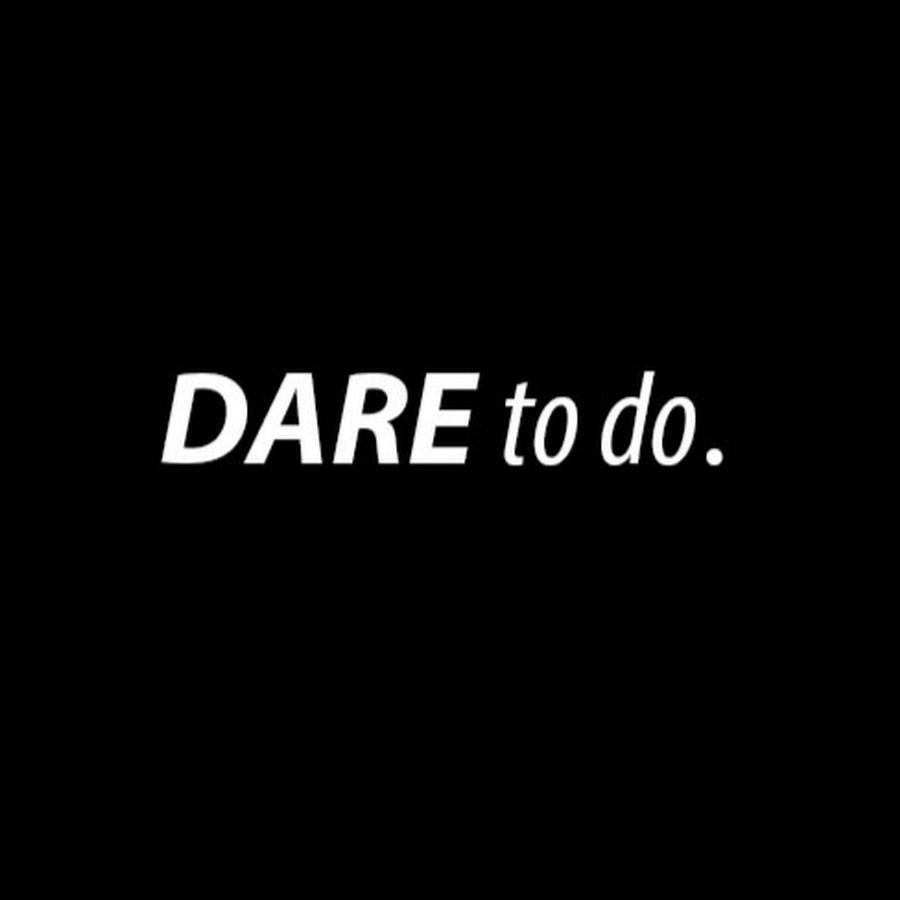 Dare to do. Motivation