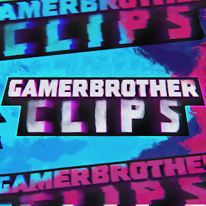 GamerBrother Clips