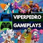 VIPERPEDRO GAMEPLAYS