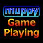 Muppy Game Playing