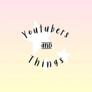 Youtubers and Things