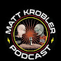 Matt Krobler Podcast. - Youtube