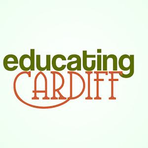 Educating Cardiff